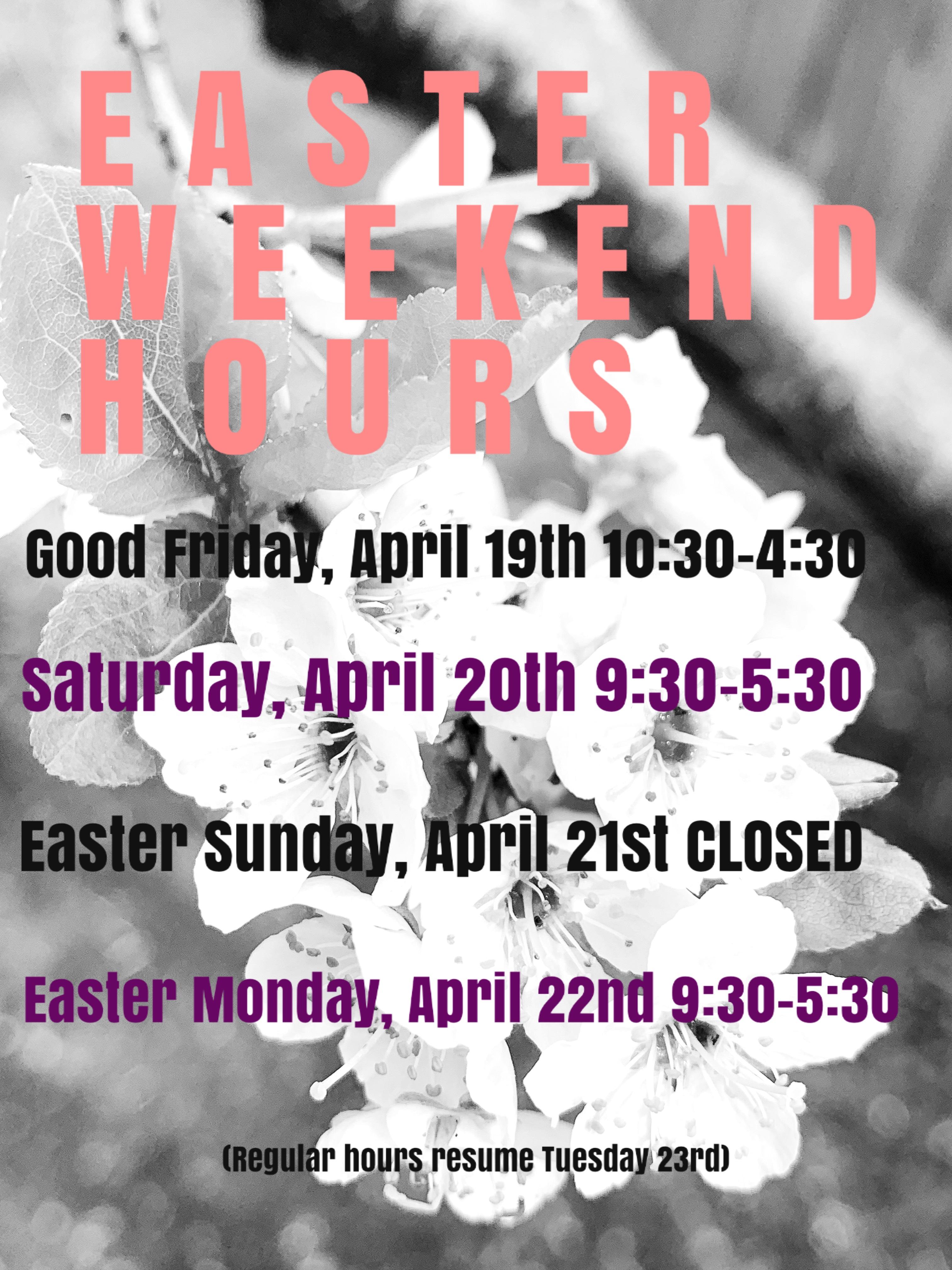 Easter Weekend Hours 2019